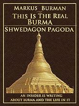 Shwedagon Pagoda (This Is The Real Burma Book 4)