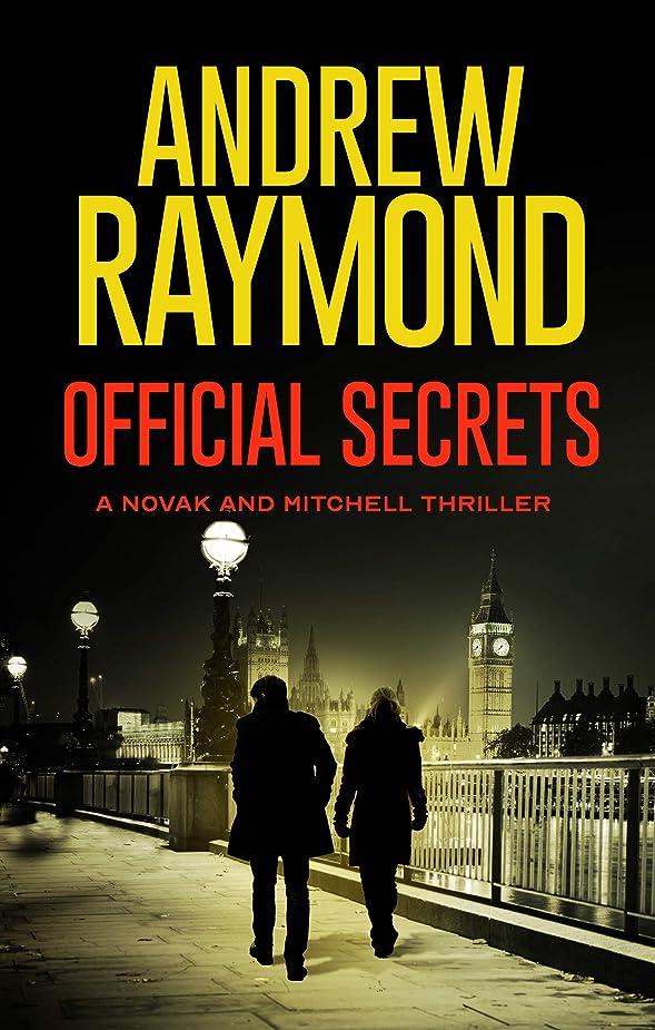 に話すシュガー突撃Official Secrets: A Political Thriller (Novak and Mitchell Book 1) (English Edition)