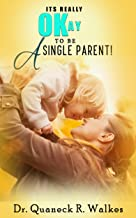 It's Really Okay to be A Single Parent!