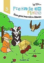 Freunde am Fluss - Eine ganz besondere Ameise (Freunde am Fluss Bilderbuch-Reihe 3) (German Edition)