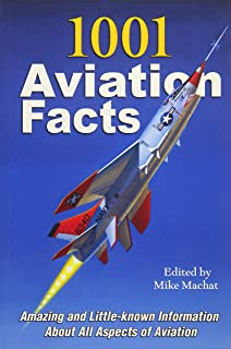 1001 Aviation Facts: Amazing and Little-Known Information about All Aspects of Aviation
