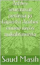 Ashley seurasivat perässä ja käpertyi Amber ennen myös nukahtamista (Finnish Edition)