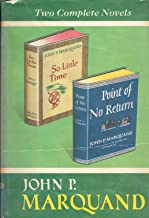 So Little Time and Point of No Return Two Complete Novels