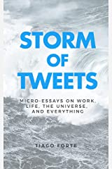 Storm of Tweets: Micro-Essays on Work, Life, the Universe, and Everything Kindle Edition