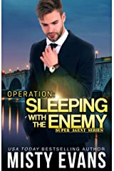 Operation Sleeping With the Enemy: Super Agent Romantic Suspense Series, Book 7 (Super Agent Series) Kindle Edition
