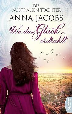 Die Australien-Töchter - Wo das Glück erstrahlt (Swan River Saga 2) (German Edition)