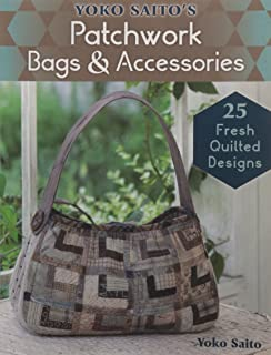 Yoko Saito's Patchwork Bags & Accessories: 25 Fresh Quilted Designs (Lady Boutique)