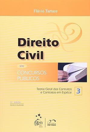 Direito Civil. Teoria Geral Dos Contratos E Contratos Em Espécie - Série Concursos Público. Volume 3