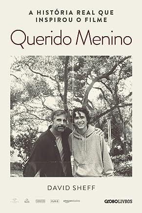Querido Menino – A jornada de um pai contra a dependência química de seu filho (Nova edição) (Portuguese Edition)