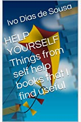 HELP YOURSELF Things from self help books that I find useful Kindle Edition