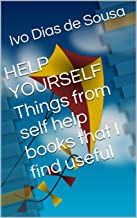 HELP YOURSELF Things from self help books that I find useful