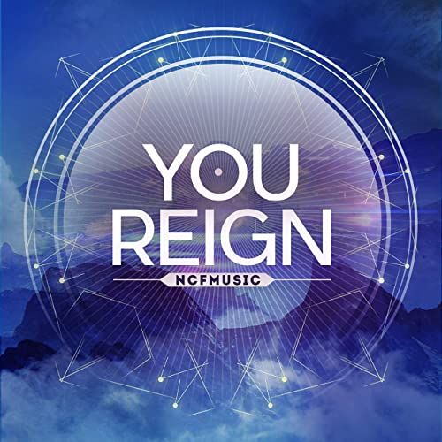 NCF Music - You Reign (2019)