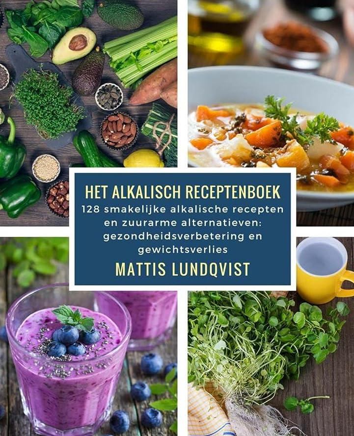 Het alkalisch receptenboek: 128 smakelijke alkalische recepten en zuurarme alternatieven: gezondheidsverbetering en gewichtsverlies (Dutch Edition)