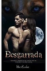 Desgarrada: Romance Paranormal entre Magia, Fantasía y Licántropos (Novela Romántica y Erótica en Español: Paranormal o Sobrenatural) Versión Kindle