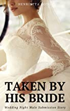 Taken by His Bride: Wedding Night Male Submission Story
