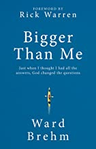 Bigger Than Me: Just When I thought I Had all the Answers, God Changed the Questions