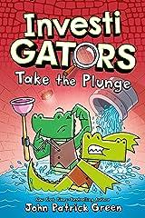 InvestiGators: Take the Plunge Kindle Edition