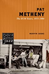 Pat Metheny: The ECM Years, 1975-1984 (Oxford Studies in Recorded Jazz) Kindle Edition