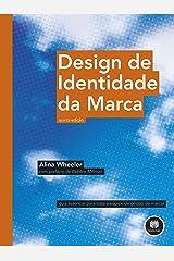 Design de Identidade da Marca: Guia Essencial para Toda a Equipe de Gestão de Marcas (Portuguese Edition) Kindle Edition