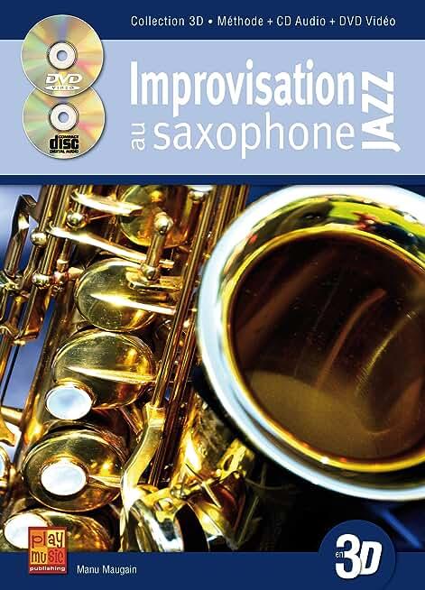 Improvisation jazz au saxophone en 3D (1 Livre + 1 CD + 1 DVD)