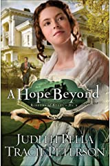 A Hope Beyond (Ribbons of Steel Book #2) Kindle Edition