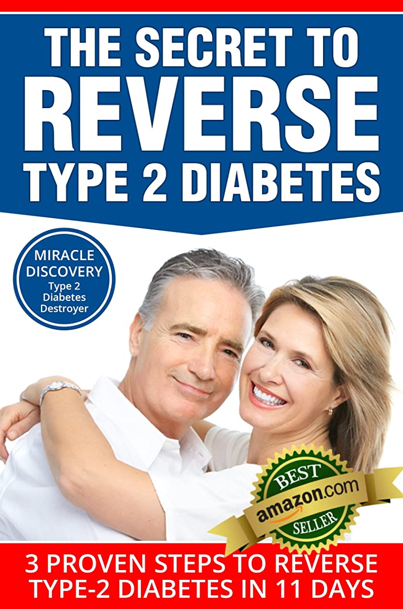 TYPE 2 DIABETES DESTROYER: The Secret to REVERSE Type 2 Diabetes: 3 Proven Steps to Reverse Type-2 Diabetes in 11 Days (English Edition)