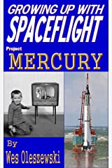 Growing up with Spaceflight- Project Mercury Kindle Edition