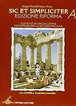 Scaricare Libri Sic et simpliciter. Vol. A-B. Con vocabolario. Per le Scuole superiori. Ediz. illustrata. Con CD-ROM PDF