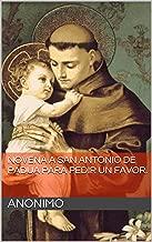 Novena a San Antonio de Padua para pedir un favor. (Spanish Edition)