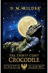 The Thirty Cubit Crocodile: A Fable From The Memphis Cycle Kindle Edition