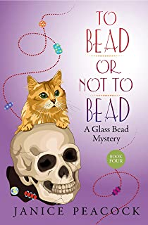 To Bead or Not to Bead (Glass Bead Mystery Series Book 4)