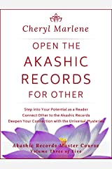 Open the Akashic Records for Other: Step into Your Potential as a Reader, Connect Other to the Akashic Records, and Deepen Your Connection with the Akashic ... (Akashic Records Master Course Book 3) Kindle Edition