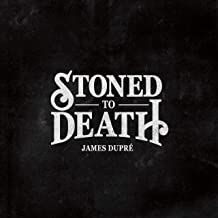 Best james dupre stoned to death Reviews
