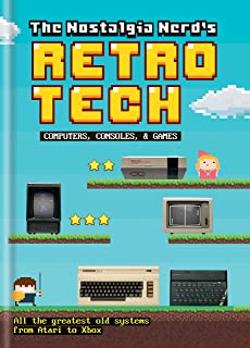 The Nostalgia Nerd's Retro Tech: Computer, Consoles & Games (Tech Classics) (English Edition)