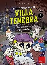 I misteri matematici di villa Tenebra. Lo scheletro tutto solo (Vol. 5)
