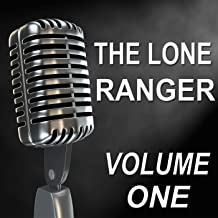 The Lone Ranger - Old Time Radio Show, Vol. One