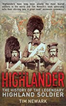 Highlander: The History of The Legendary Highland Soldier PDF