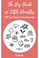 The Big Book of Little Doodles: 500 Easy Step-by-Step Drawings Kindle Edition