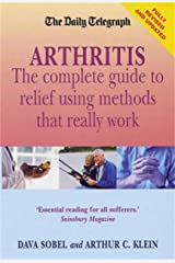 Arthritis - What Really Works: New edition Kindle Edition