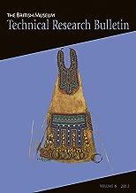 British Museum Tech Research Bulletin (British Museum Technical Research Bulletin) (Volume 6)