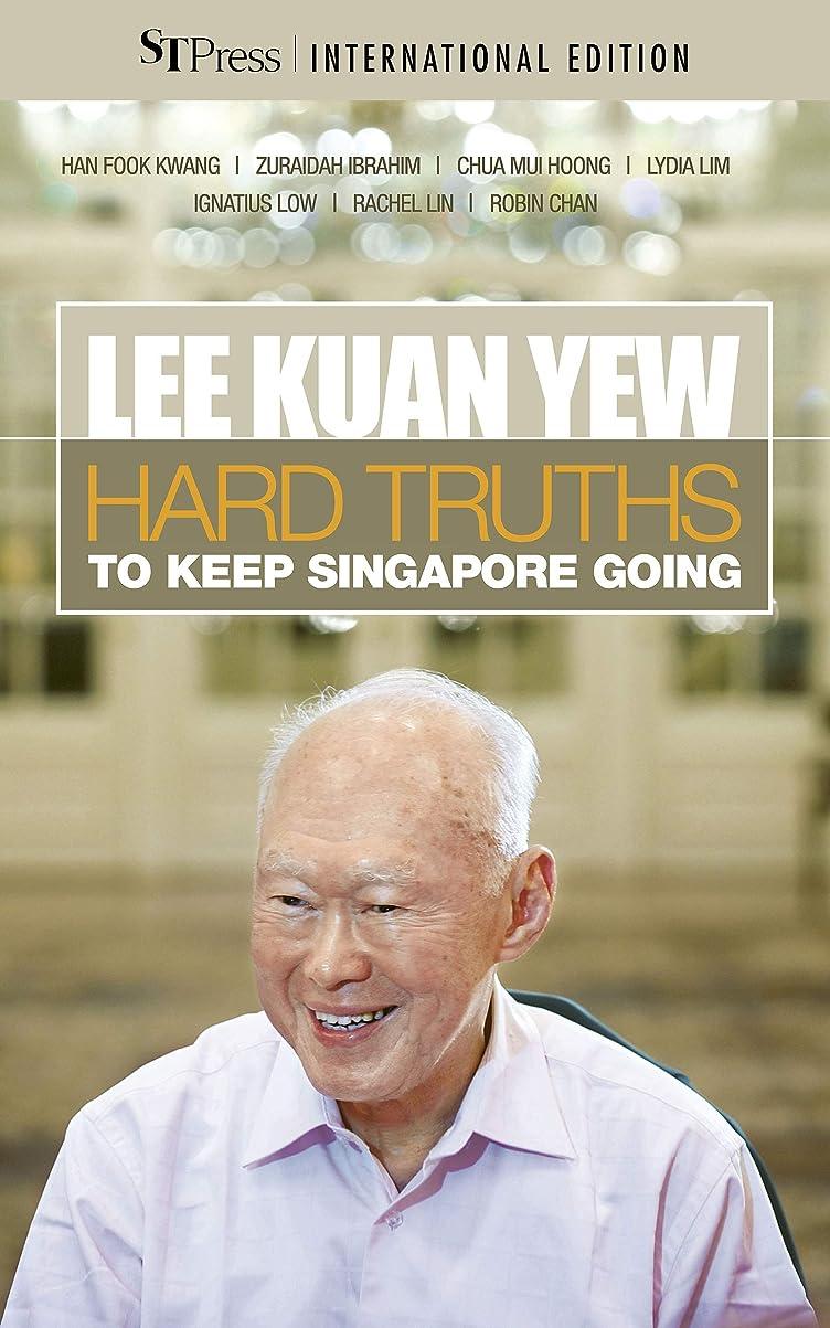 作りレベルディレイLee Kuan Yew: Hard Truths To Keep Singapore Going (English Edition)