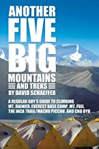 Another Five Big Mountains and Treks: A Regular Guy's Guide to Climbing Mt. Rainier, Everest Base Camp, Mt. Fuji, the Inca Trail/Machu Picchu, and Cho Oyu (English Edition)