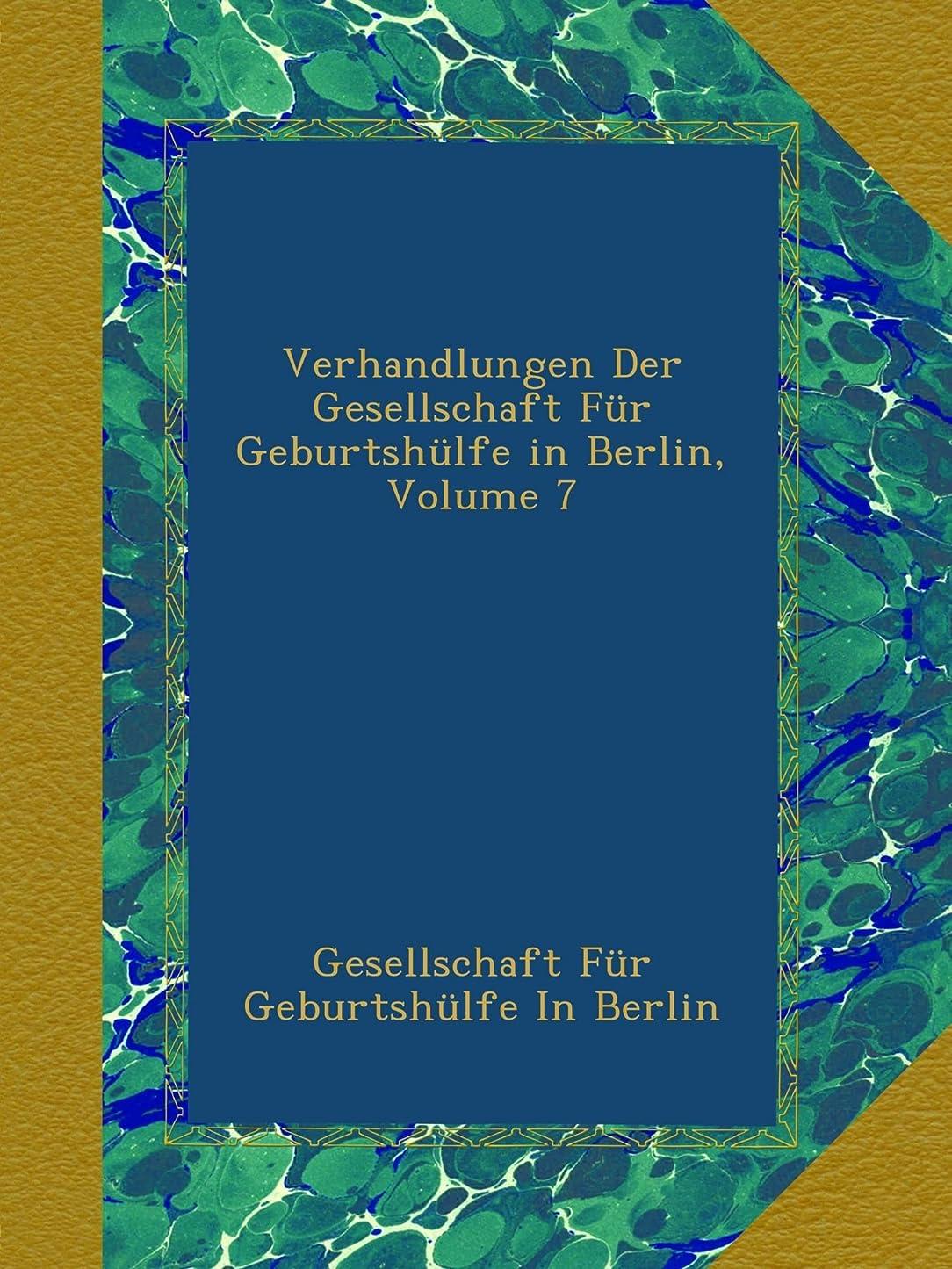熟達継続中巨大なVerhandlungen Der Gesellschaft Fuer Geburtshuelfe in Berlin, Volume 7