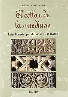 El Collar de Las Medinas: Rutas Literarias Por El Corazon de Al-Andalus (Spanish Edition)