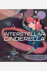 Interstellar Cinderella: (Princess Books for Kids, Books about Science) Kindle Edition
