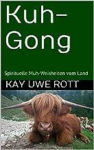 Kuh-Gong: Spirituelle Muh-Weisheiten vom Land (German Edition)
