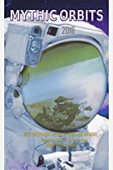 Mythic Orbits 2016: BEST SPECULATIVE FICTION By Christian Authors Kindle Edition