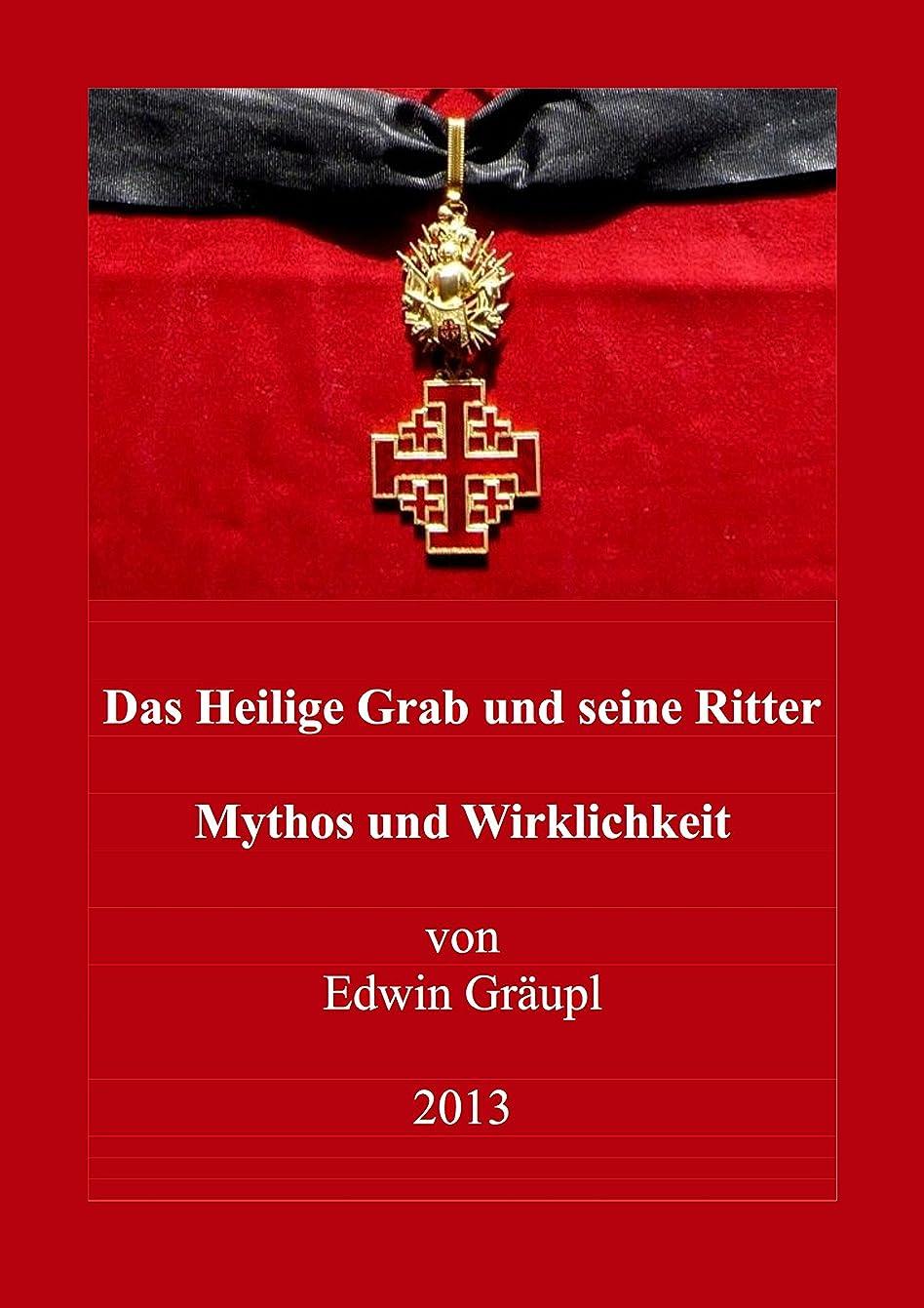 民兵バウンド夢中Das Heilige Grab und seine Ritter: Mythos und Wirklichkeit (German Edition)
