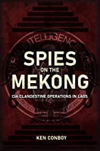 Spies on the Mekong: CIA Clandestine Operations in Laos (English Edition)