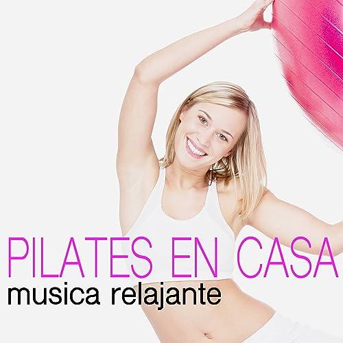 Pilates en Casa - Armonia y Bienestar Interior, Musica ...